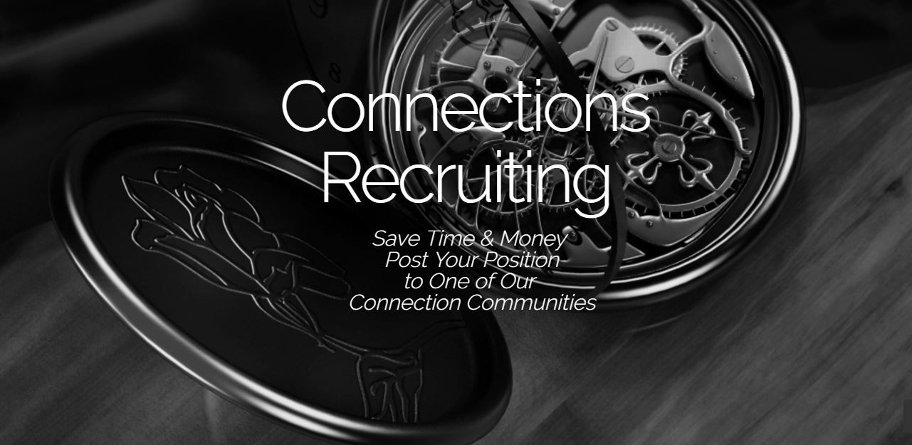 Post Your Employment Position to one of our Communities. The listing is free. Connections Recruiting www.connectionsrecruiting.com