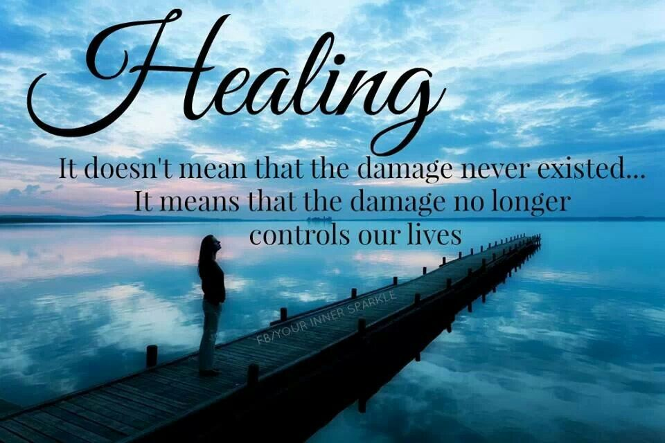 Healing means that damage no longer controls our lives