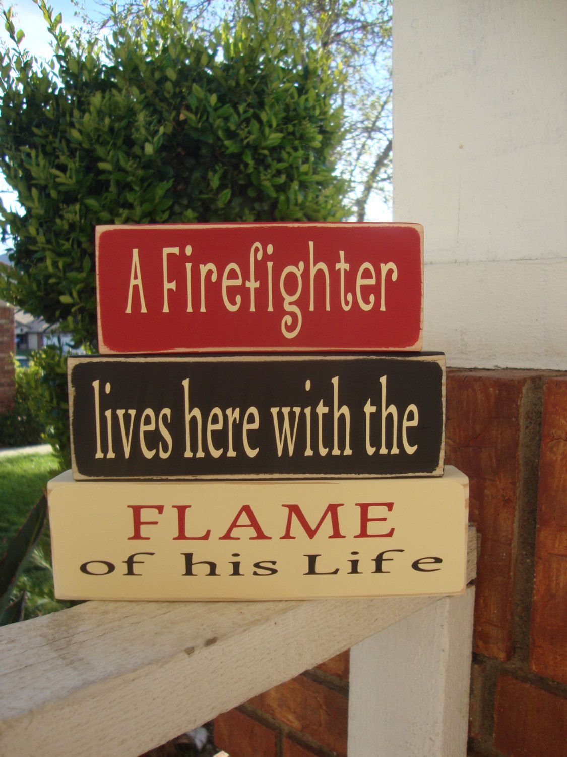 A Firefighter Lives Here With The Flame Of His Life Wood Blocks