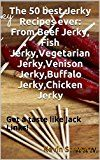 Free Kindle Book -   The 50 best Jerky Recipes ever: From Beef Jerky, Fish Jerky,Vegetarian Jerky,Venison Jerky,Buffalo Jerky,Chicken Jerky: Get a taste like Jack Links! Check more at http://www.free-kindle-books-4u.com/cookbooks-food-winefree-the-50-best-jerky-recipes-ever-from-beef-jerky-fish-jerkyvegetarian-jerkyvenison-jerkybuffalo-jerkychicken-jerky-get-a-taste-like-jack-links/