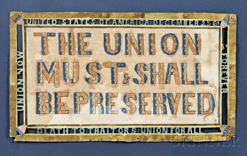 Pro-Union Polychrome Painted and Cutwork Sign, America, c. 1861 | Auction 2618B | Lot 558 | Sold for $5,100