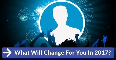 What Will Change For You In 2017?