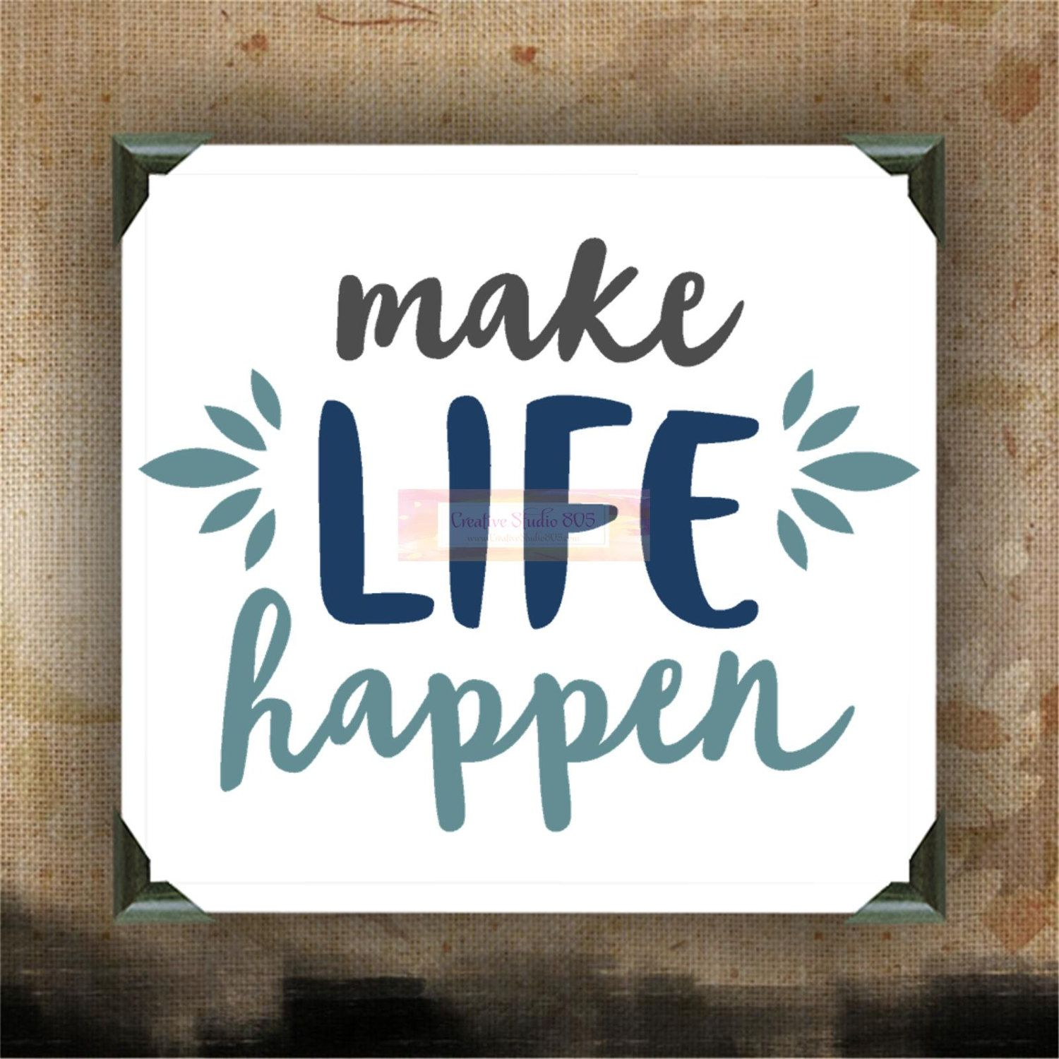Life Canvas Quote Make Life Happen  Decorated Canvas  Wall Hanging  Wall Decor