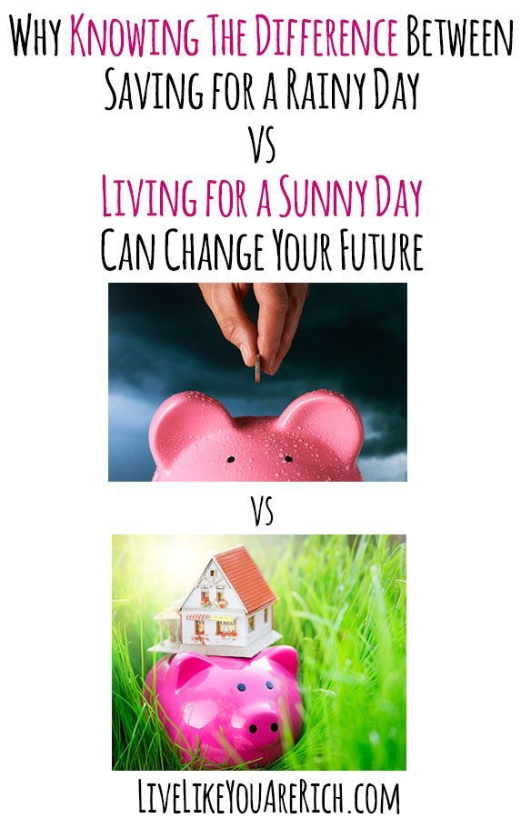 Talking About Sunny Money On Rainy Day >> Why Knowing The Difference Between Saving For A Rainy Day Vs Living