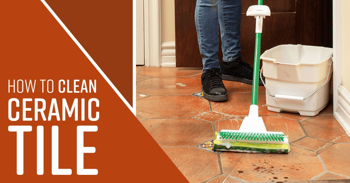 How To Clean Tile Floors Cleaning Ceramic Tiles Ceramic Floor Tiles Ceramic Tiles