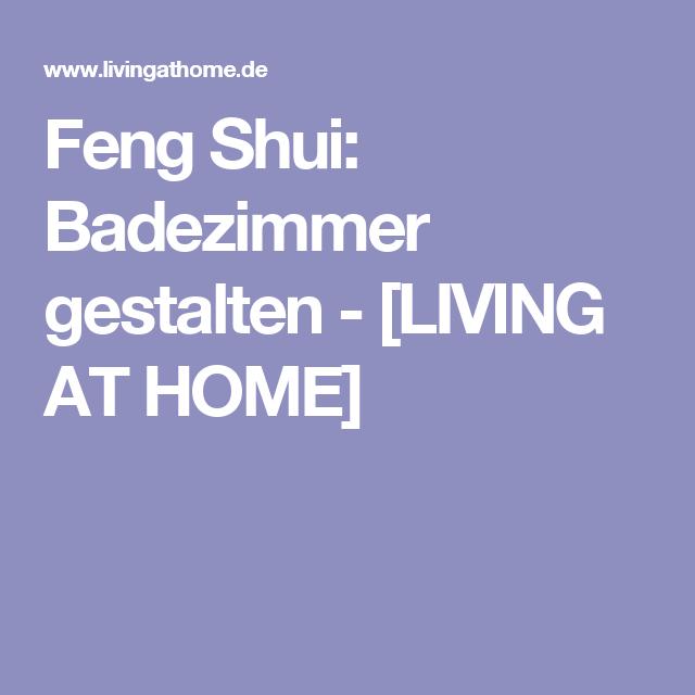 Feng Shui: Badezimmer gestalten in 2018 | Feng Shui | Pinterest ...