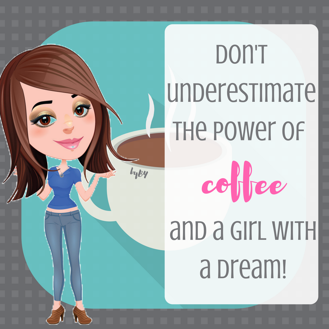 Don T Underestimate The Power Of Coffee And A Girl With A Dream How Are You Feeling Decaf Coffee I Love Coffee