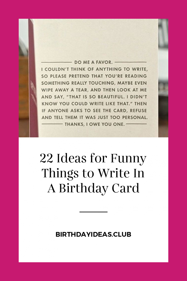 22 Ideas For Funny Things To Write In A Birthday Card Birthday Cards Funny Friend Birthday Card Messages Birthday Cards For Friends