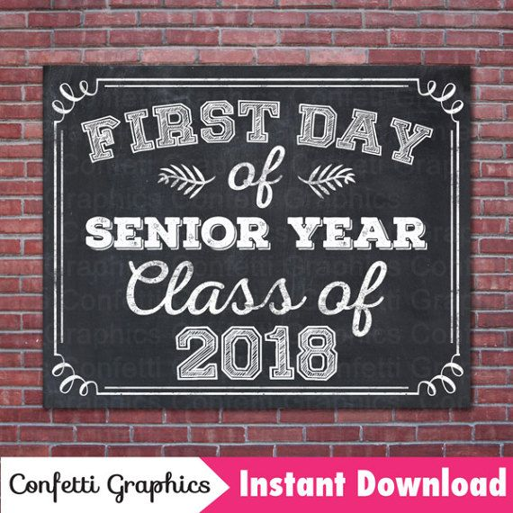 First Day Of Senior Year Class of 2018, College, High School - first class degree