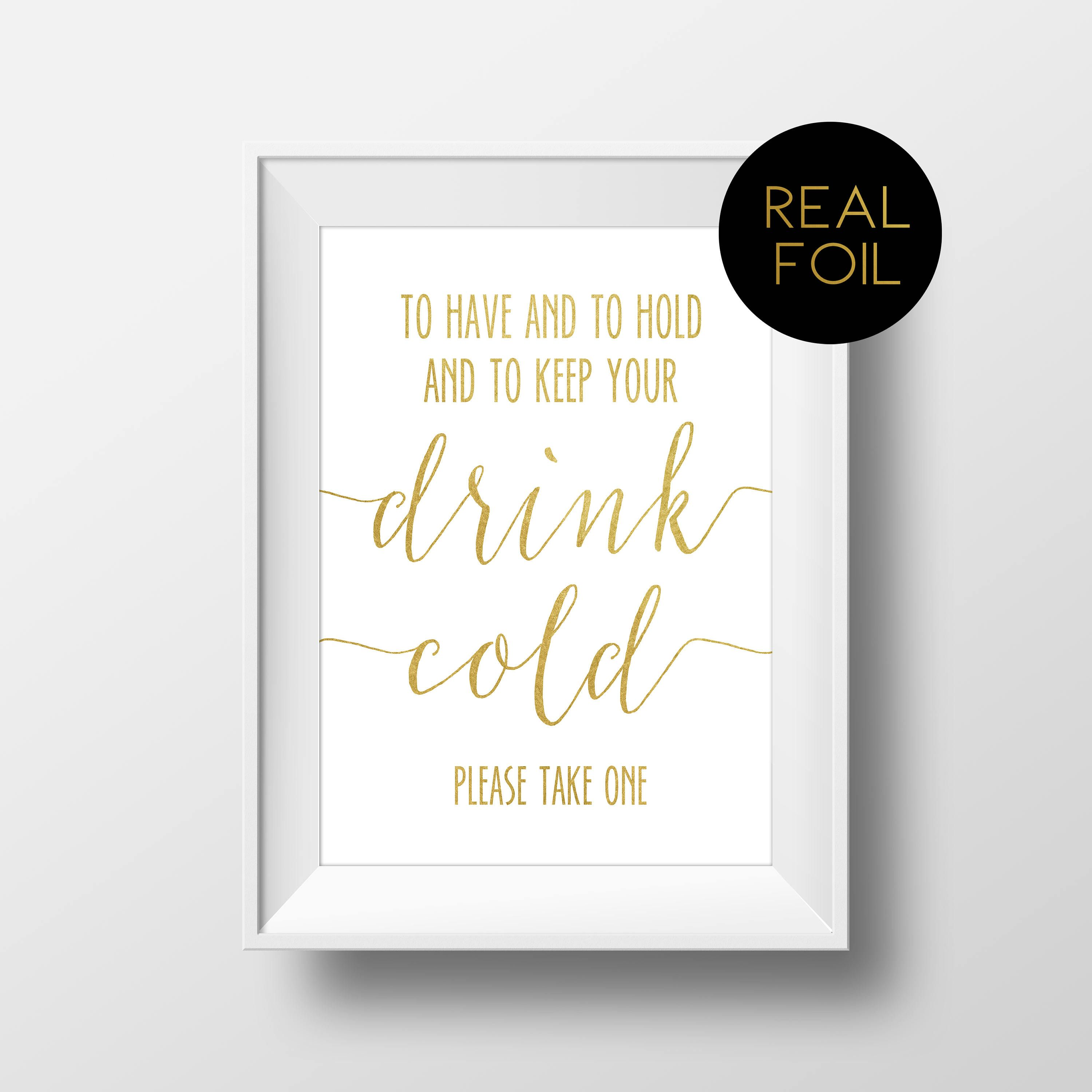 To Have And To Hold And To Keep Your Drink Cold, Koozie Sign, Foil ...