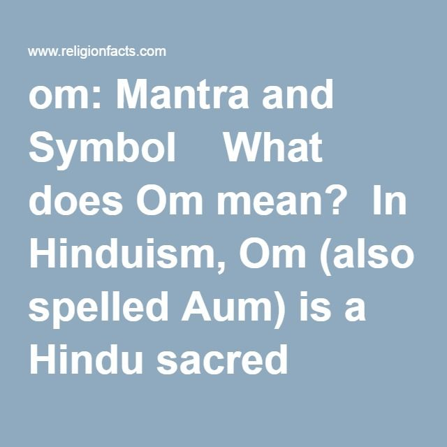 Om Mantra And Symbol What Does Om Mean In Hinduism Om Also