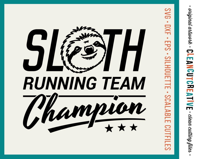 SVG Sloth svg Funny svg Sloth Running Team Champion svg