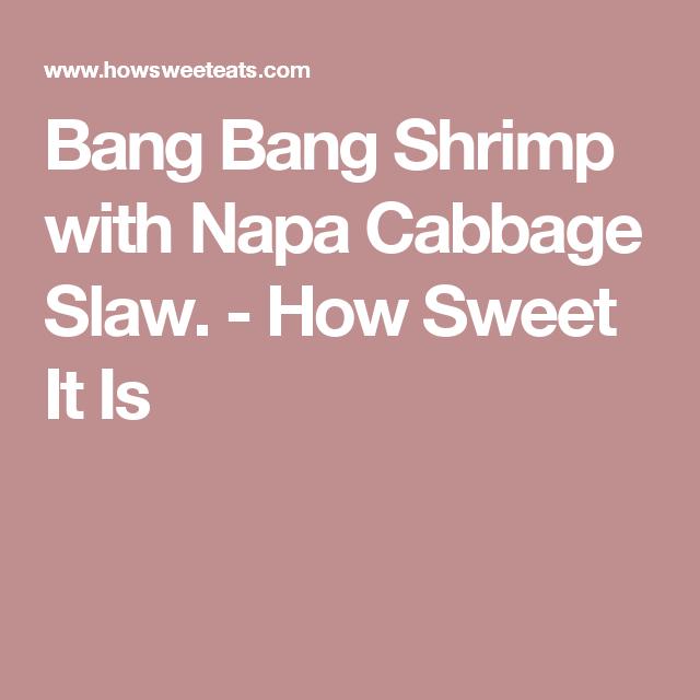 Bang Bang Shrimp with Napa Cabbage Slaw. - How Sweet It Is