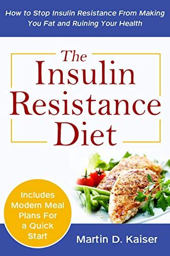 Read Online The Insulin Resistance Diet: How to Stop Insulin Resistance From Making You Fat and Ruining Your Hea PDF