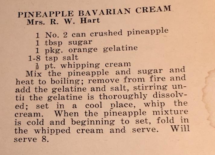 Pineapple Bavarian Cream form a 1940's Ladies VFW Ax Cookbook.