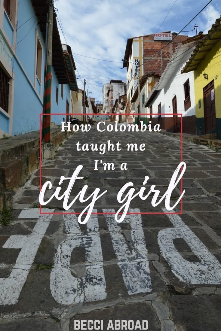 Colombia taught me im a city girl and why a travel