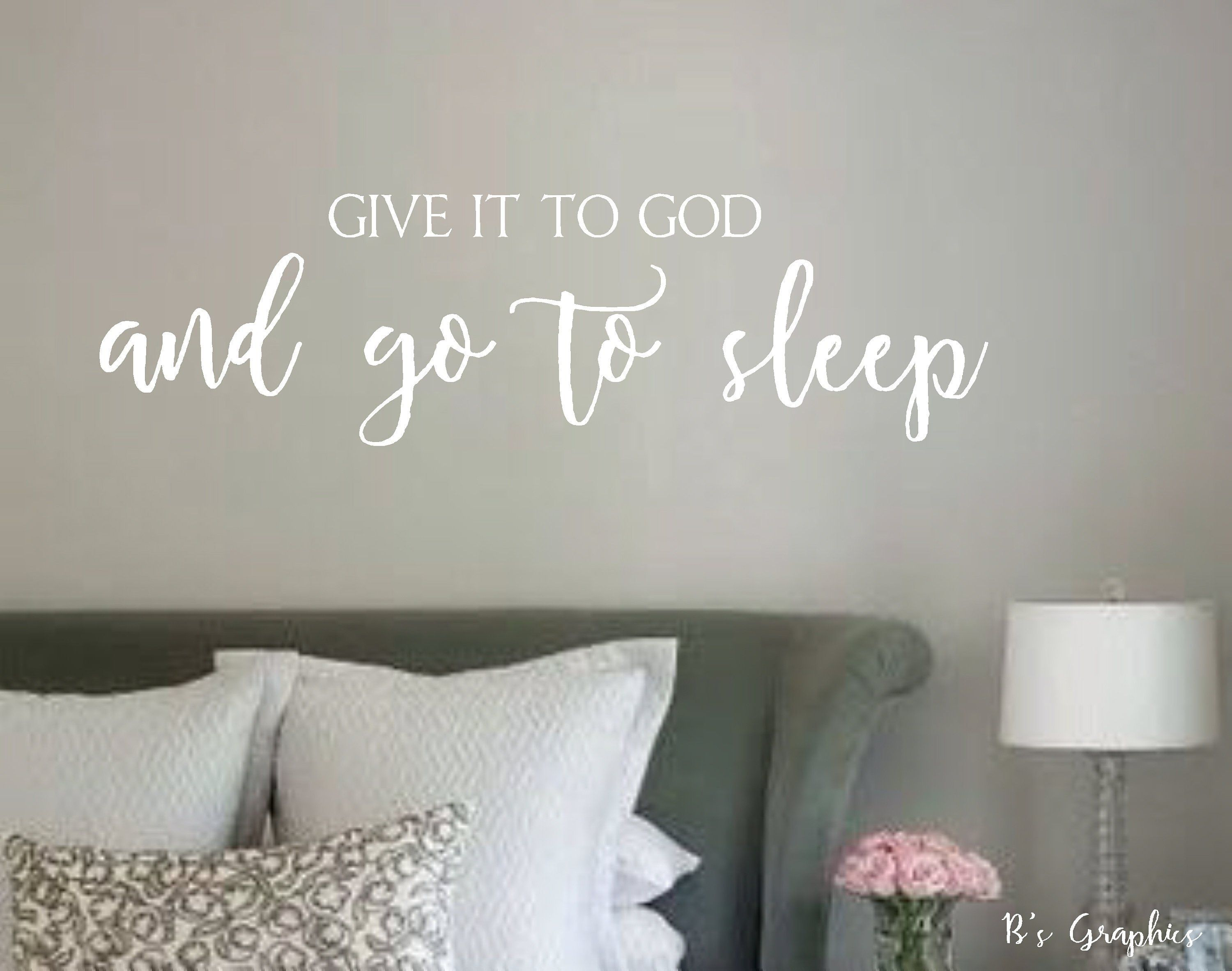 Vinyl wall decalgive it to god and go to sleep vinyl wall quotes