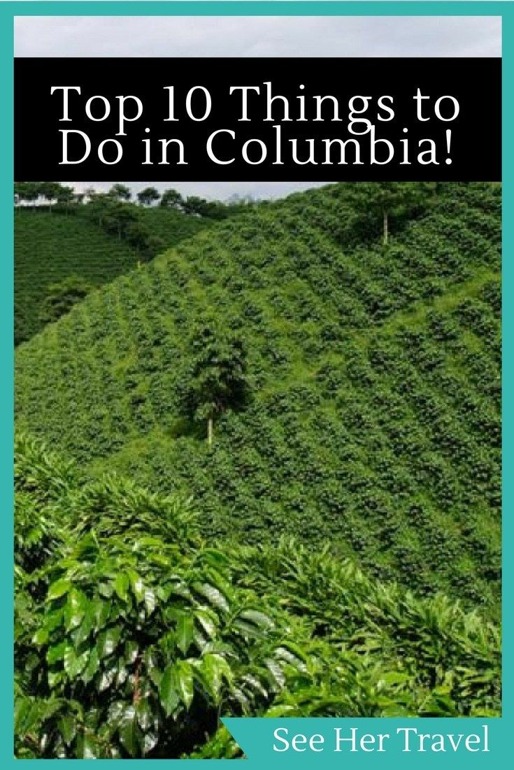 Things Youll Love To Do When Travelling Colombia Columbia - 10 things to see and do in colombia