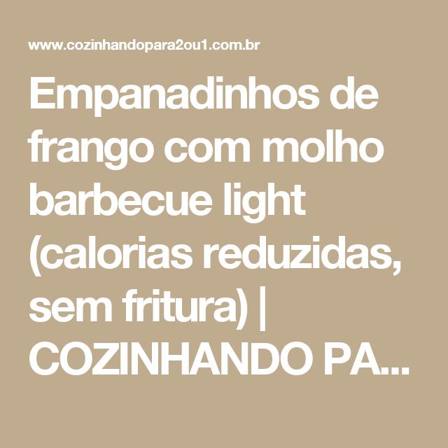 Empanadinhos de frango com molho barbecue light (calorias reduzidas, sem fritura) | COZINHANDO PARA 2 OU 1