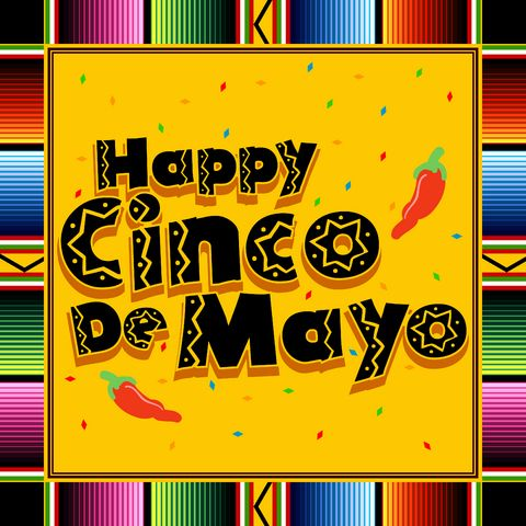 Happy Cinco De Mayo~