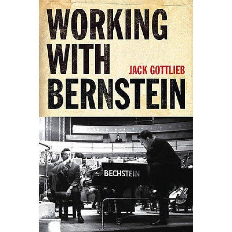 Working with Bernstein by Jack Gottlieb Hardcover Book (Amadeus)