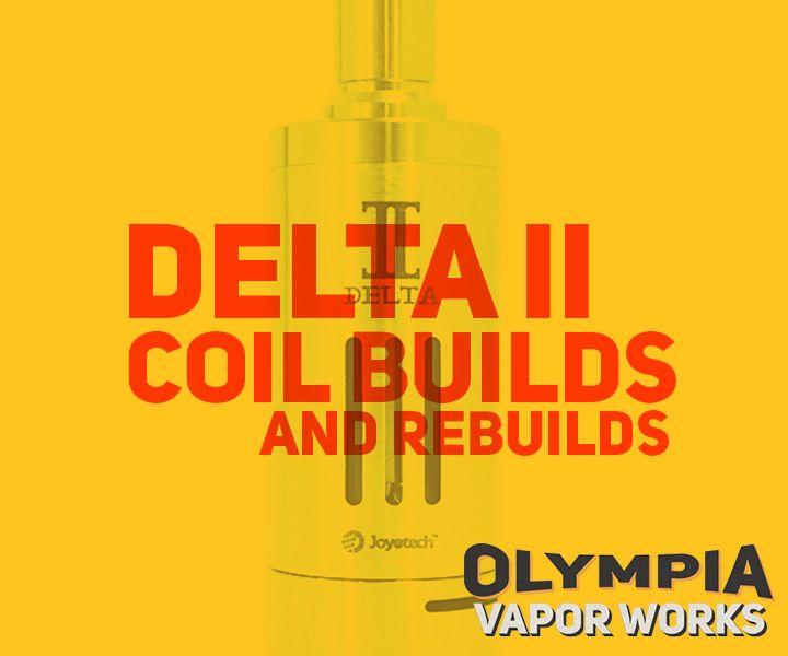 Joytech Delta II Coil Builds & Rebuilds (With Images