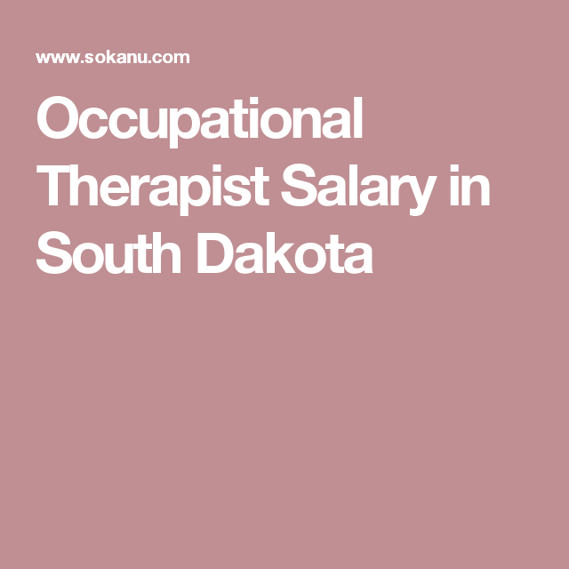 occupational therapist salary in south dakota | interviewing/job, Sphenoid