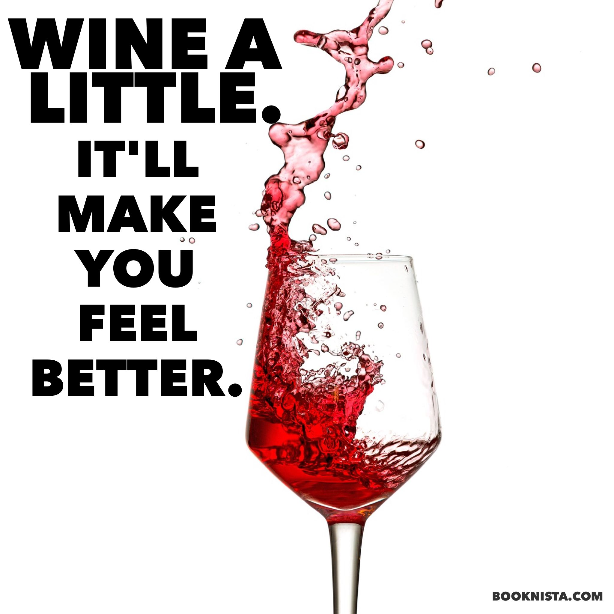 Pin By Booknista On Wine Quotes Messages Wine Quotes Alcoholic Drinks How Are You Feeling