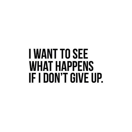 if I don't give up.