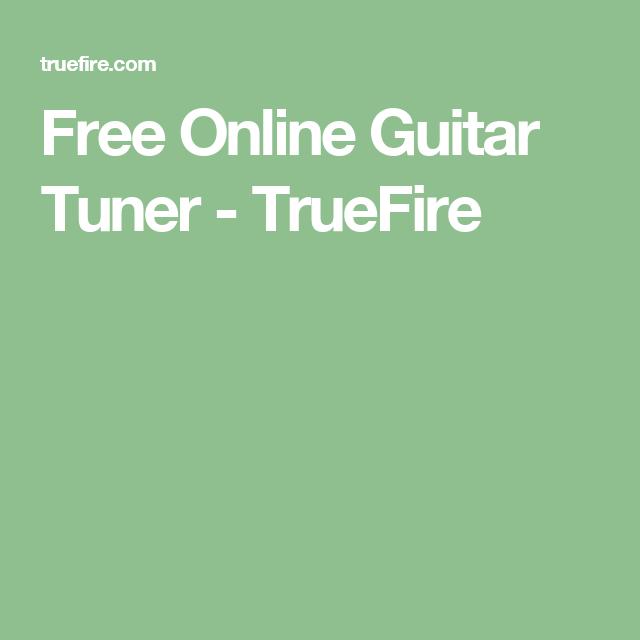 Free Online Guitar Tuner - TrueFire | guitar chords | Pinterest ...
