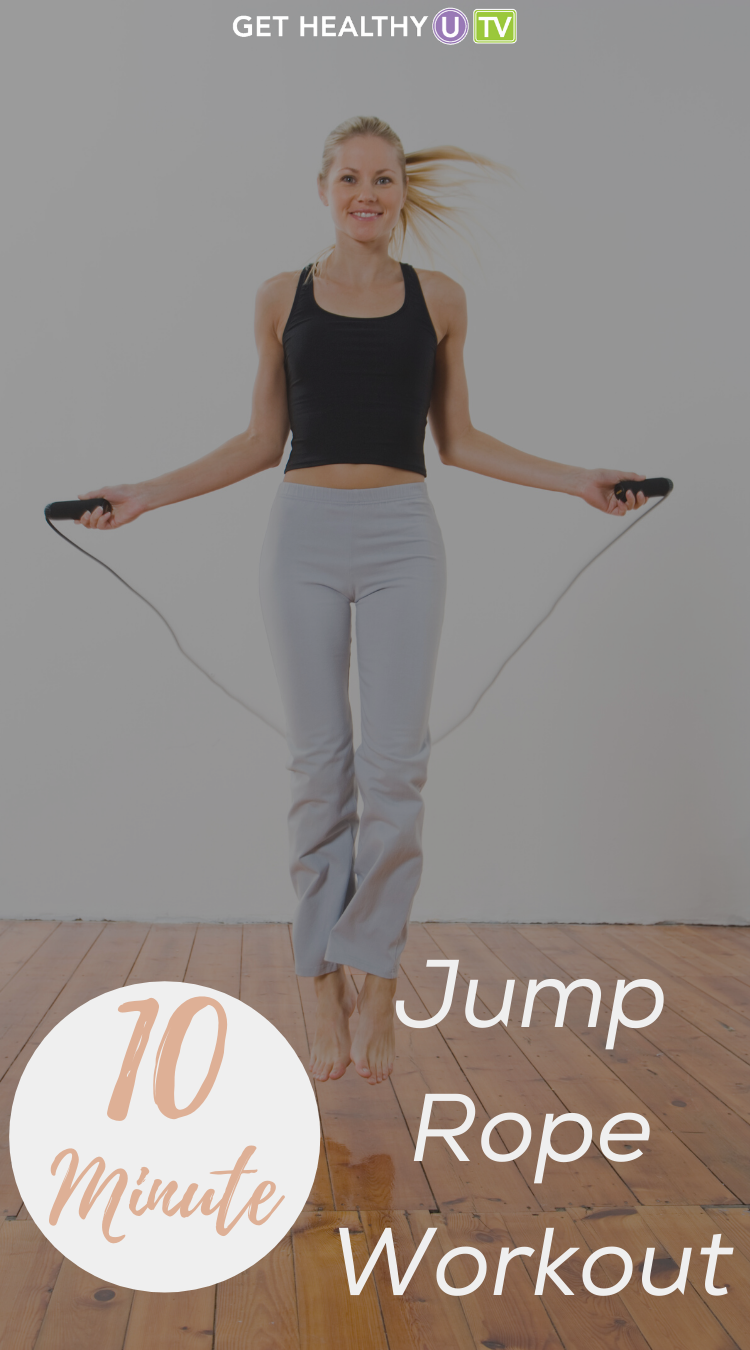 10 Minute Jump Rope Workout Get Healthy U Tv In 2020 Jump Rope Workout Jump Rope Workout