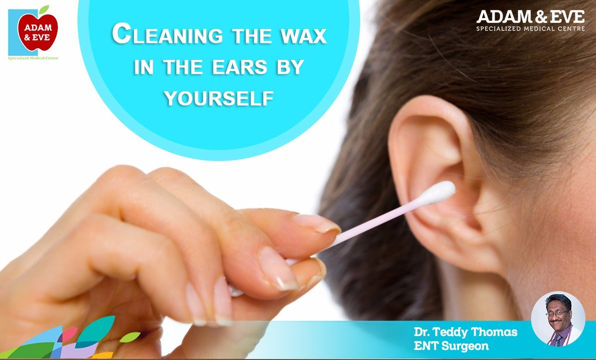 Cleaning the wax in the ears by yourself must be avoided