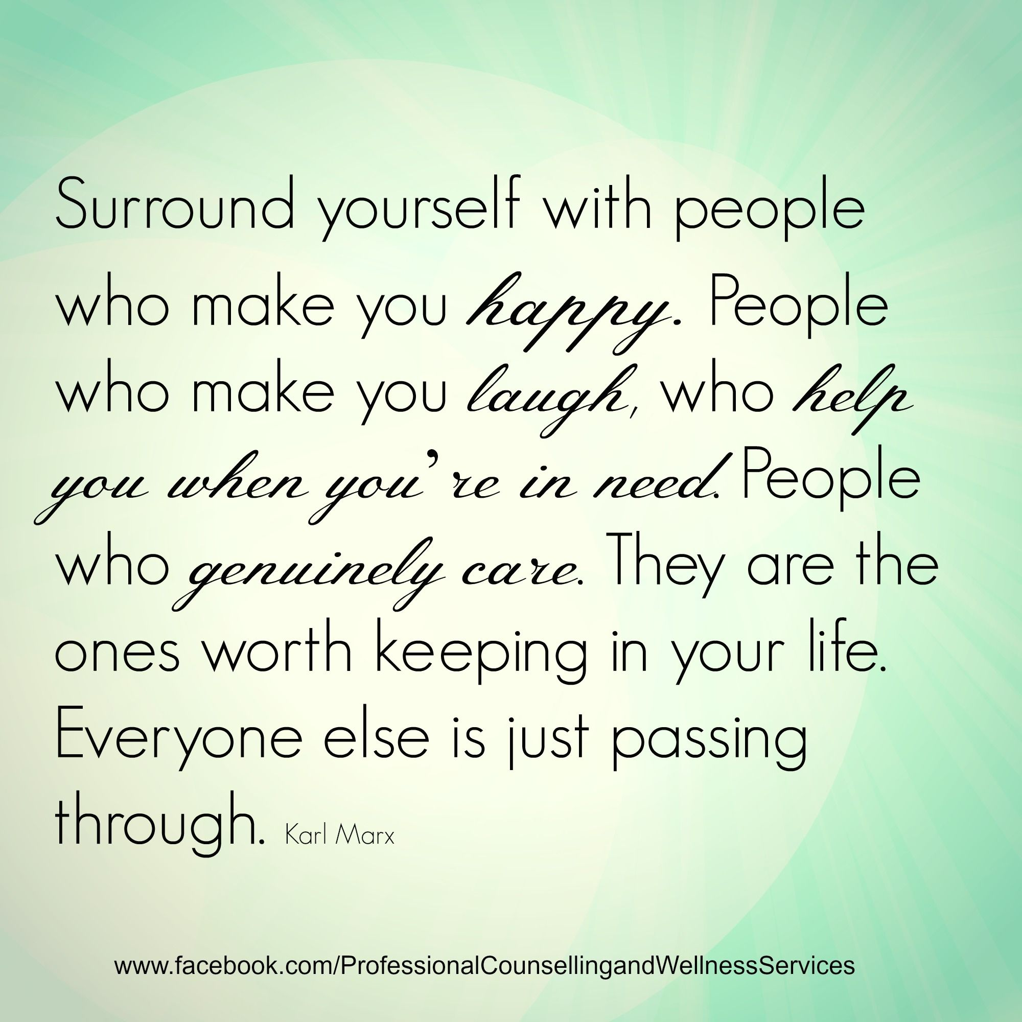 Surround Yourself With People Who Make You Happy People Who Make You Laugh Who Help You When You Re In Nee Go For It Quotes Clever Quotes Time Passing Quotes
