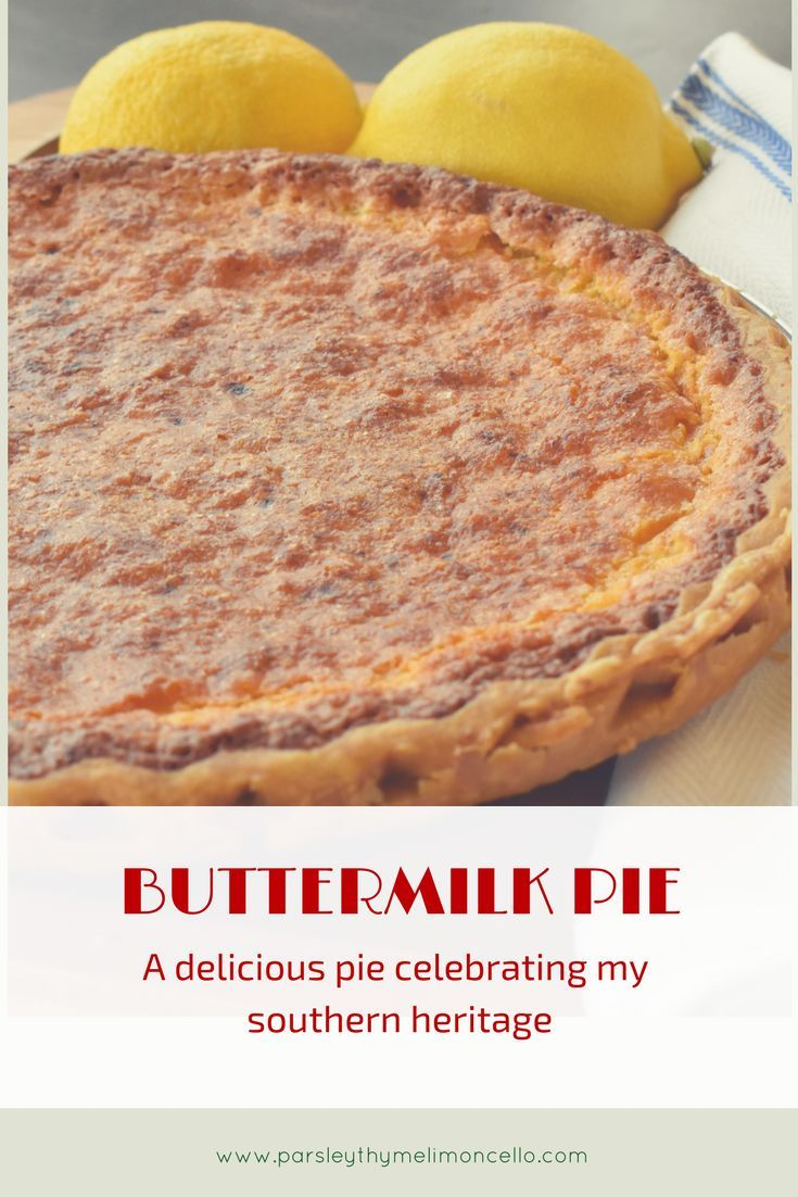BUTTERMILK PIE - Parsley Thyme & Limoncello Buttermilk Pie - celebrating my southern heritage