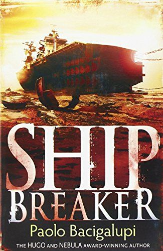 Ship Breaker: Number 1 in series by Paolo Bacigalupi http