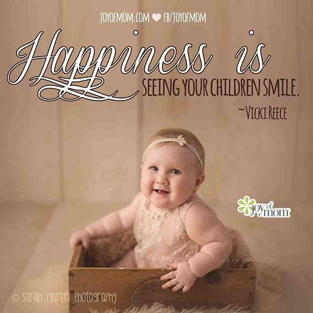 Happiness Is Seeing Your Children Smile Vicki Reece Joy Of Mom