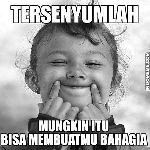 Senyum Bisa Membuatmu Bahagia Meme Http Www Indomeme Com Meme Senyum Bisa Membuatmu Bahagia Just Smile Make Me Laugh I Laughed