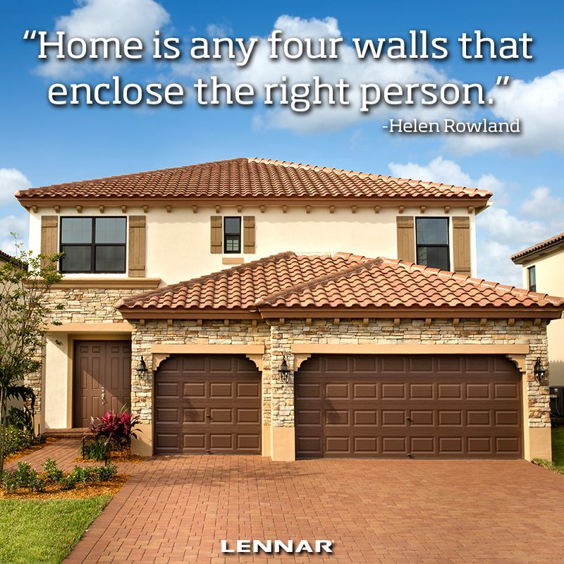 """Home is any four walls that enclose the right person.""  - Helen Rowland"