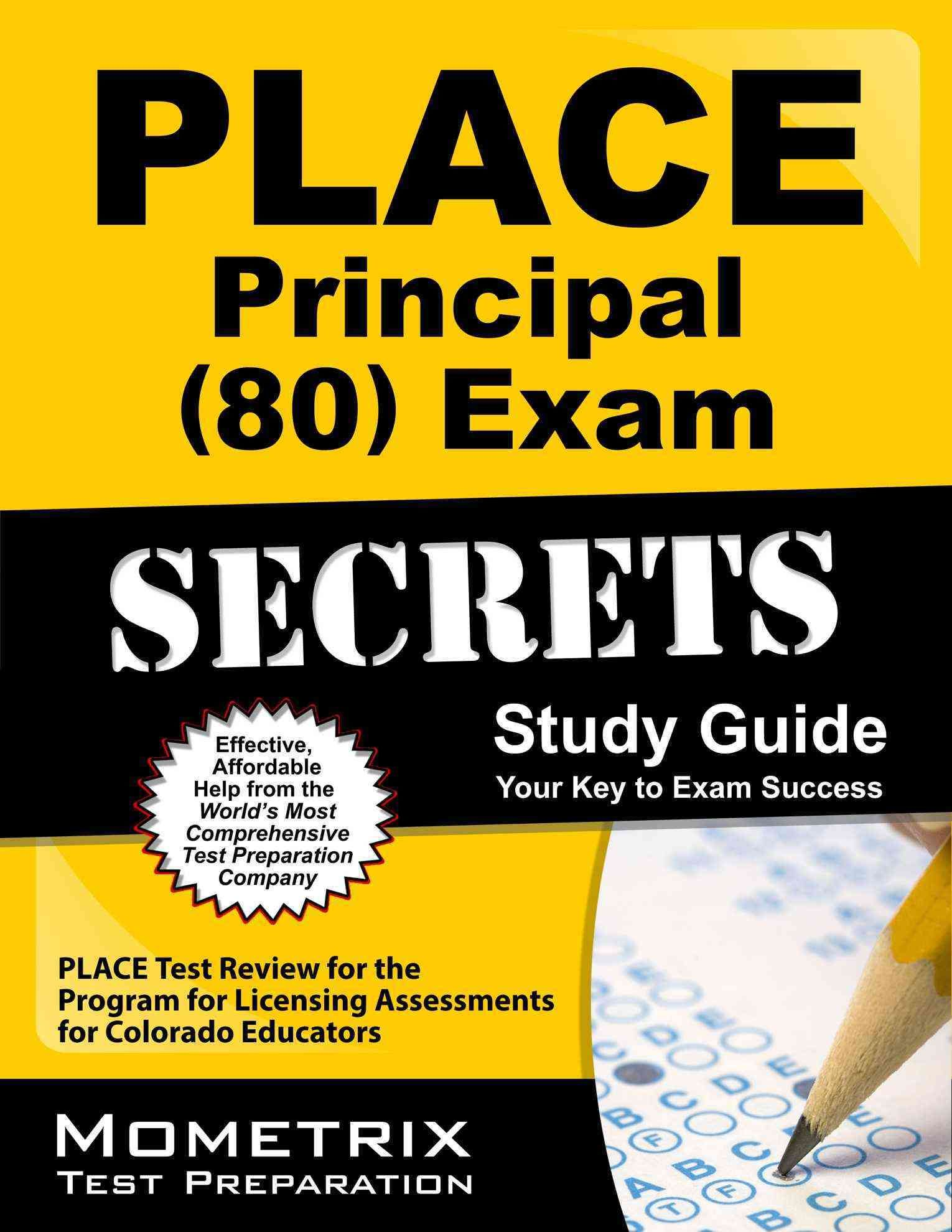 Place Principal 80 Exam Secrets Study Guide: Place Test Review for the Program for Licensing Assessments for Colo...