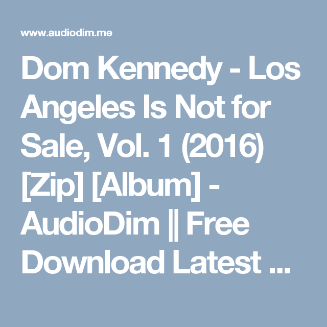 Dom Kennedy Los Angeles Is Not For Sale Vol 1 2016 Zip