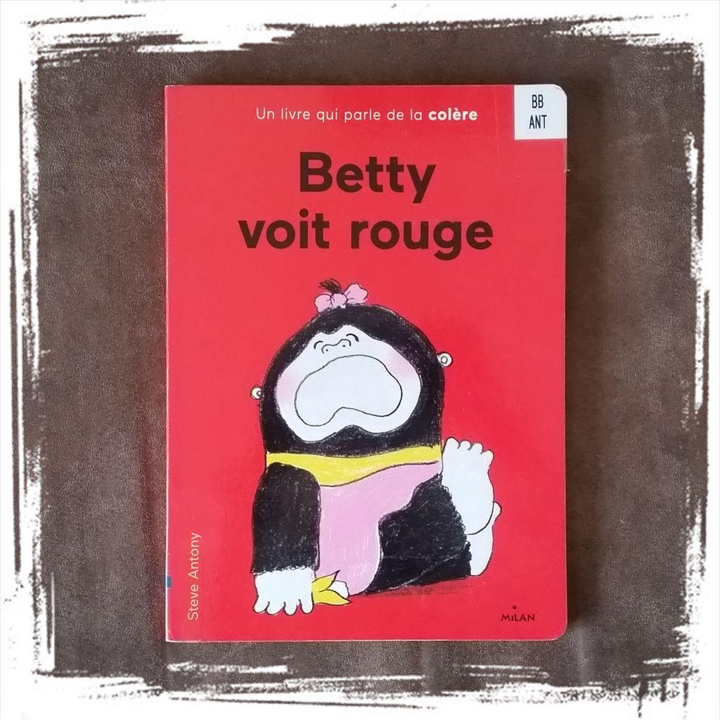 Histoire Betty Voit Rouge Un Livre Jeunesse Qui Aborde L Emotion De La Colere Histoire Livre Rouge