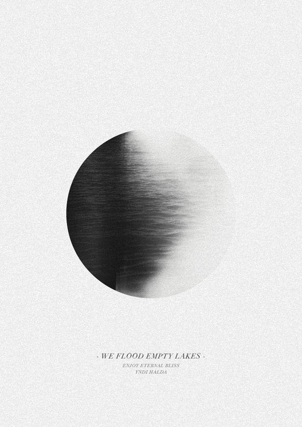 We flood empty lakes 滲む月のようなフォルム。 繊細な文字の入り方も 雰囲気を作っている。