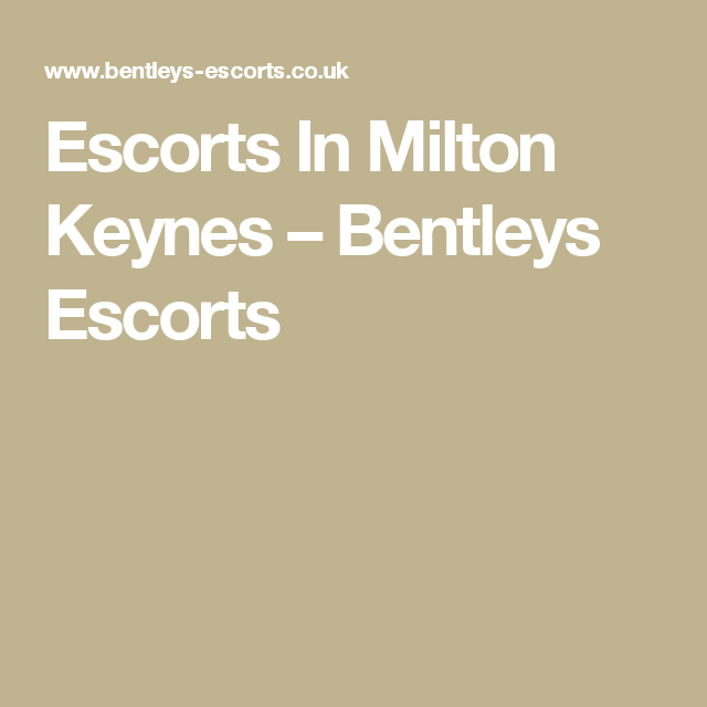 Escorts In Milton Keynes
