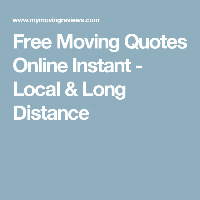 Free Moving Quotes Free Moving Quotes Online Instant  Local & Long Distance  Moving