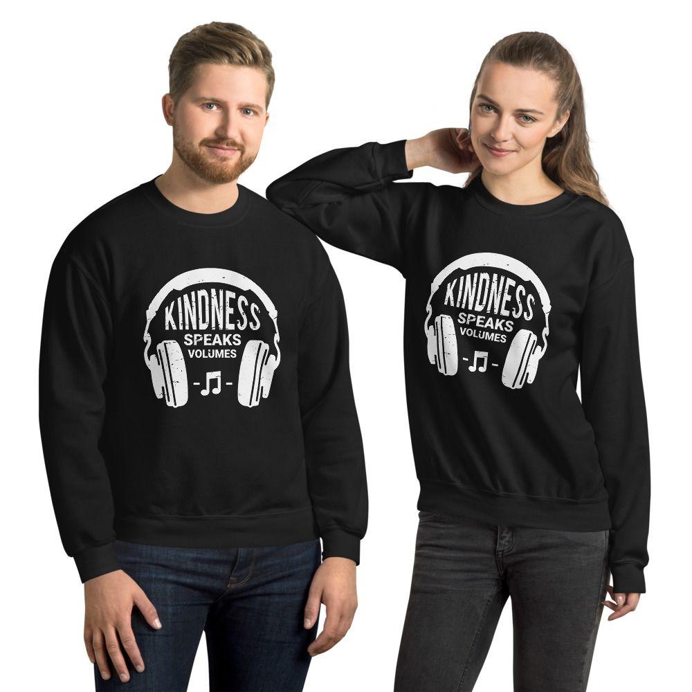 Kindness Speaks Volumes Unisex Sweatshirt
