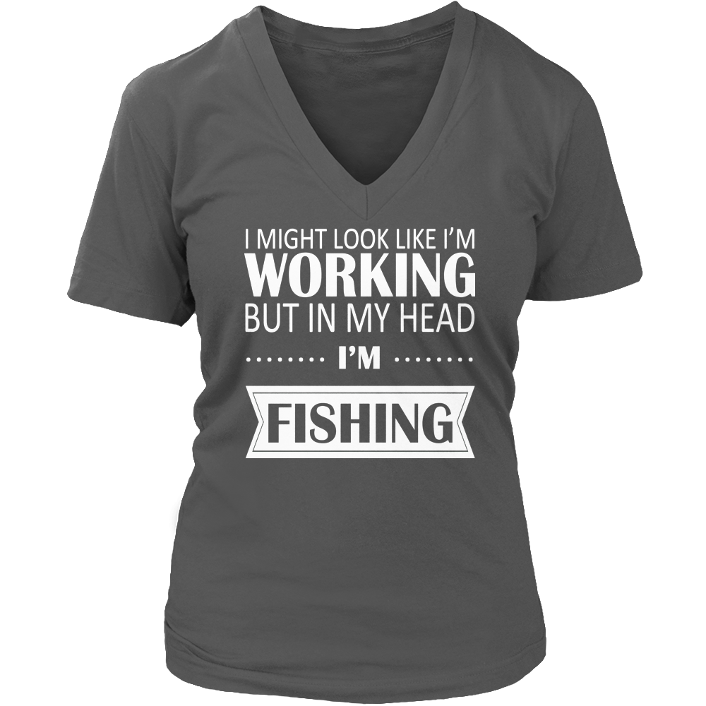 I Might Look Like Im Working But In My Head Im Fishing Ladies V Neck Tee