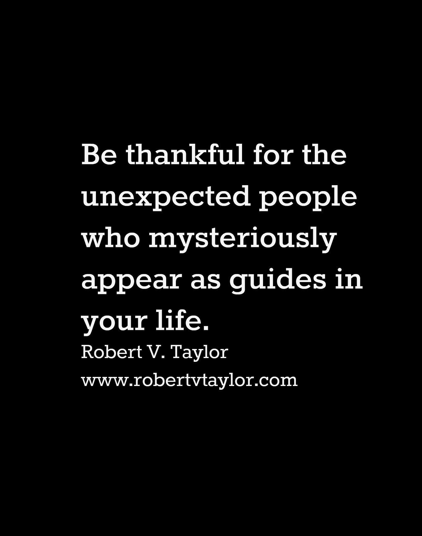Be thankful for the unexpected people who mysteriously appear as