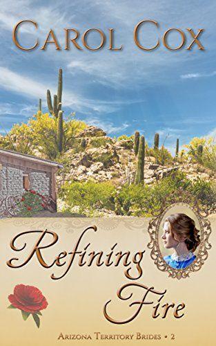Refining Fire (Arizona Territory Brides Book 2) by Carol Cox https://www.amazon.com/dp/B01LXCHWUQ/ref=cm_sw_r_pi_dp_x_6q6.xb5BFCTSJ