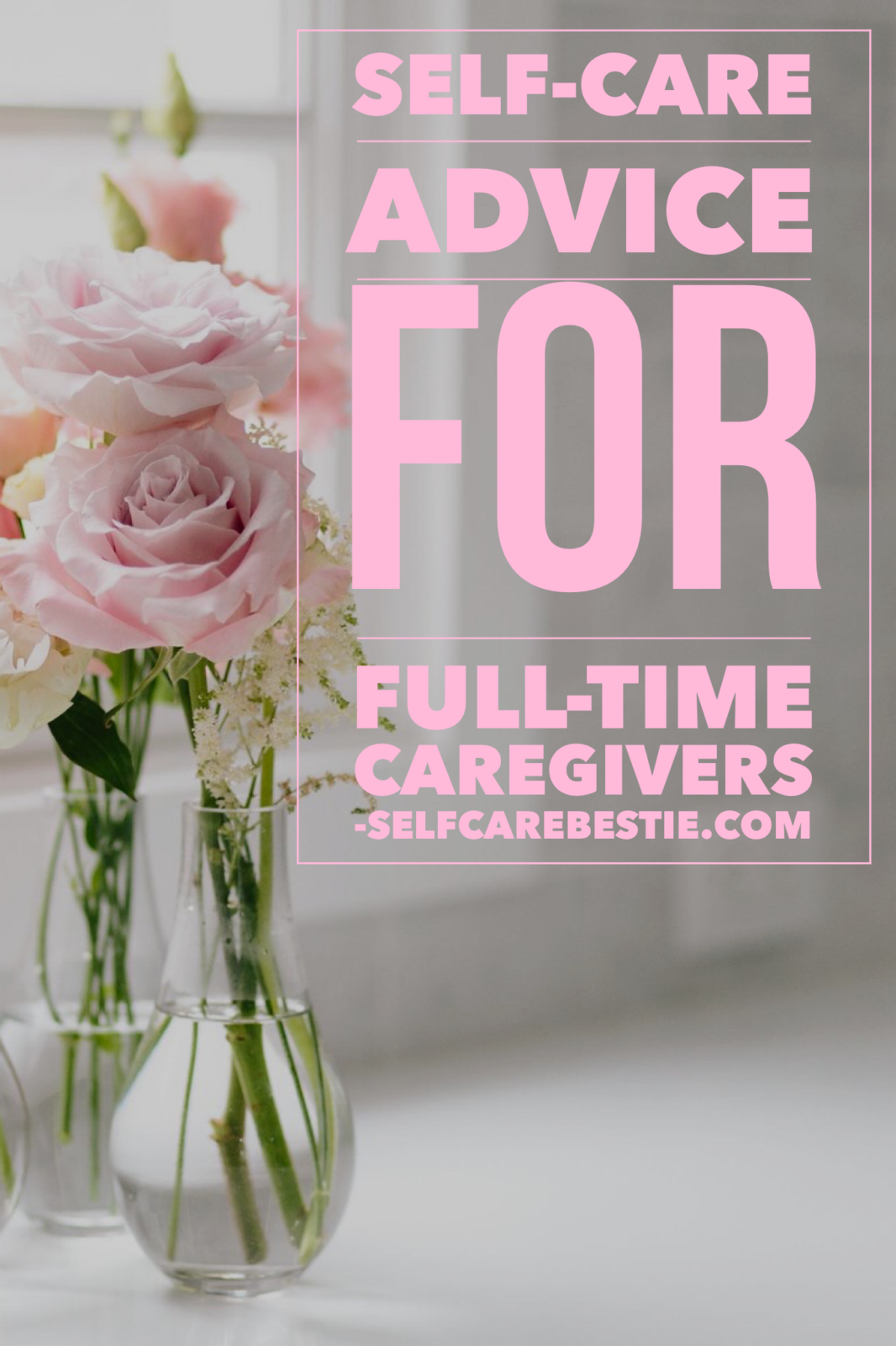 Self Care Advice For Full Time Caregivers