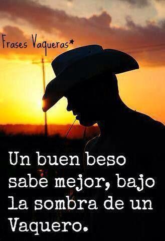 Vaquero Translation A Good Kiss Tastes Better Under The
